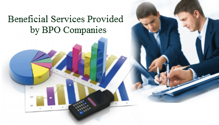 Beneficial Services Provided by BPO Companies